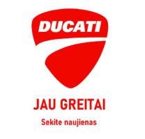 Ducati – JAU GREITAI !